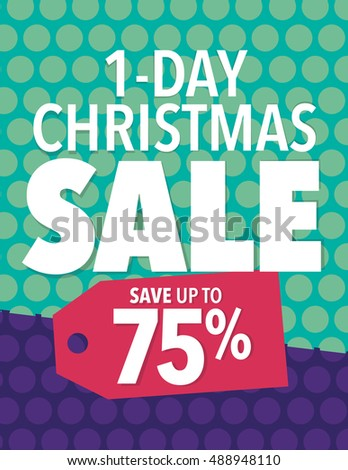 One day Christmas holiday sale sign - save up to 75%