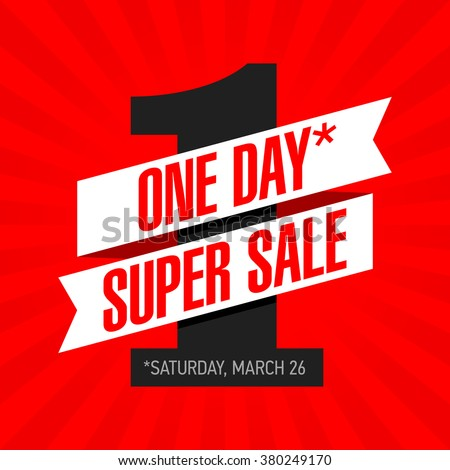 One Day Super Sale banner. One day deal, special offer, big sale, clearance. Vector. - stock vector