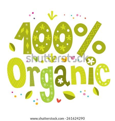 one hundred percent organic bio vector lettering type design - stock vector