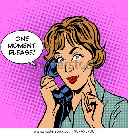 One moment please a woman talking on the phone. Retro style pop art - stock vector