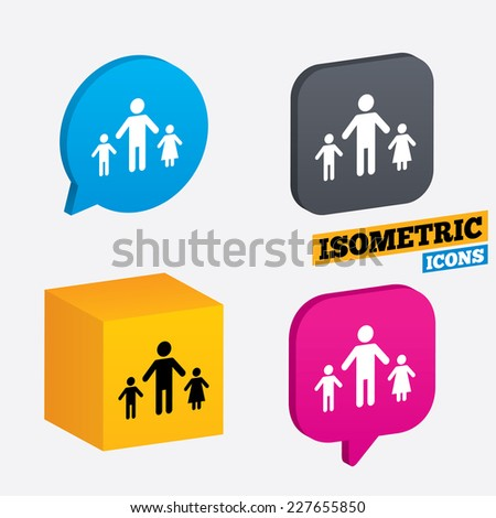 One-parent family with two children sign icon. Father with son and daughter symbol. Isometric speech bubbles and cube. Rotated icons with edges. Vector - stock vector