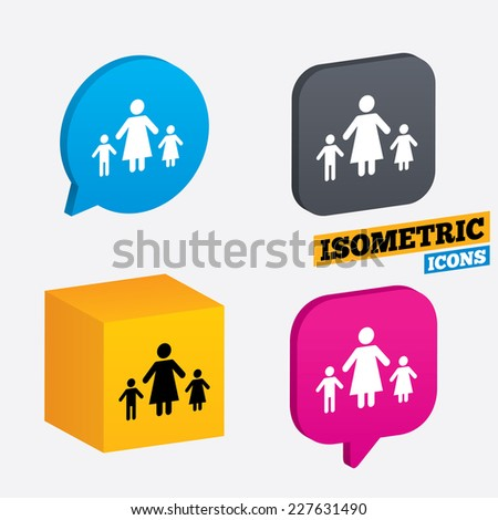 One-parent family with two children sign icon. Mother with son and daughter symbol. Isometric speech bubbles and cube. Rotated icons with edges. Vector - stock vector