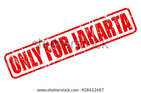 ONLY FOR JAKARTA red stamp text on white