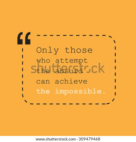 Only Those Who Attempt the Absurd Can Achieve the Impossible. - Inspirational Quote, Slogan, Saying - Success Concept, Banner Design on Orange Background - stock vector