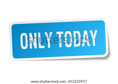 only today square sticker on white