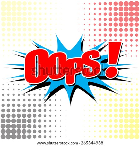 Oops! - Comic Speech Bubble, Cartoon   - stock vector