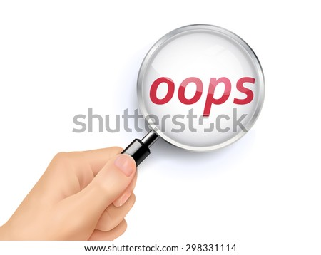 oops showing through magnifying glass held by hand - stock vector