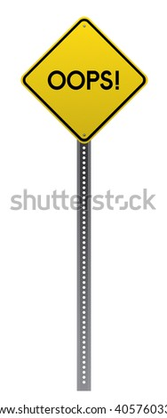 Oops! Yellow road sign on white background.Vector scalable highly detailed image. - stock vector