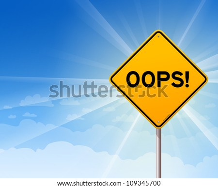 Oops Yellow Sign on Blue Sky - Mistake or Error illustration as yellow roadsign on blue background - stock vector
