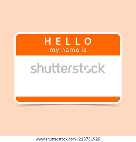 Orange blank name tag sticker HELLO my name is. Rounded rectangular badge with gray drop shadow on color background. Vector illustration clip-art element for design in 10 eps