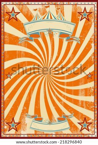 Orange circus retro. An orange vintage circus background with a vortex for a poster - stock vector