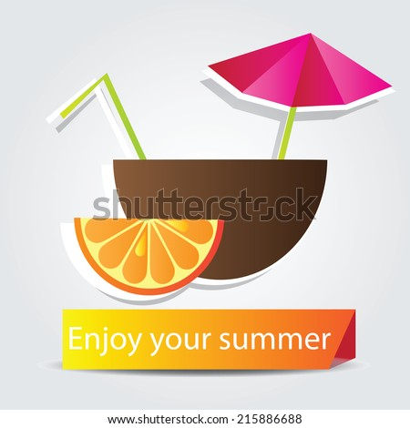 Orange  Fruit cocktail and motivate picture - enjoy your summer - stock vector