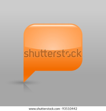Orange glassy empty blank speech bubble icon web button. Rounded rectangle shape with shadow and gradient reflection on light gray background. Vector saved in 8 eps. See more buttons in my gallery - stock vector
