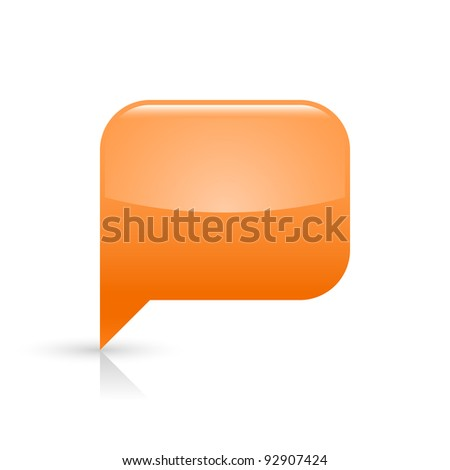 Orange glassy empty speech bubble web button icon. Rounded rectangle shape with black shadow and gray reflection on white background. This vector illustration saved in file eps 8 - stock vector
