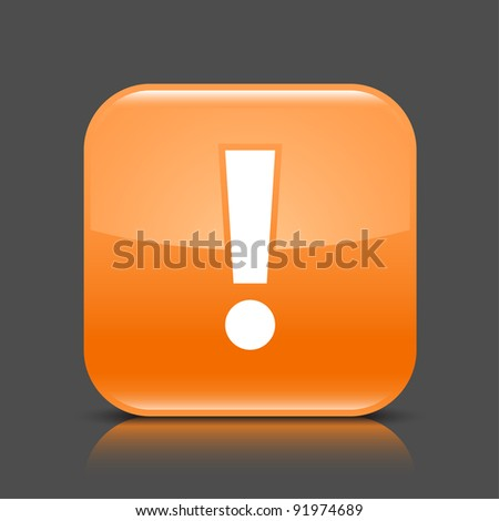 Orange glossy web button with attention warning sign. Rounded square shape icon with black shadow and colored reflection on dark gray background. This vector illustration created and saved in 8 eps - stock vector