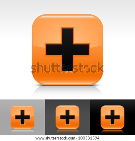 Orange glossy web button with black add sign. Rounded square shape icon with shadow and reflection on white, gray, and black background. Vector 8 eps. - stock vector
