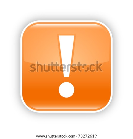 Orange glossy web 2.0 button with warning sign. Rounded square sticker with shadow on white. 10 eps - stock vector