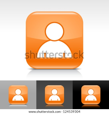 Orange glossy web button with white user profile sign. Rounded square shape icon with reflection, shadow on white, gray, black backgrounds. Vector illustration web design elements in 8 eps - stock vector