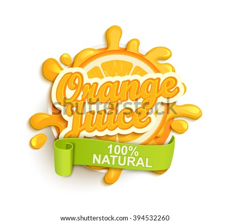 Orange juece label splash. Blot and lettering with ribbon on white background. Splash and blot design, shape creative vector illustration. - stock vector