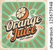 Orange juice retro poster. Vector label illustration for 100% natural product. Vintage old paper graphic design poster. - stock vector