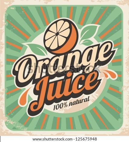Orange juice retro poster. Vector label illustration for 100% natural product. Vintage old paper graphic design poster. - stock vector