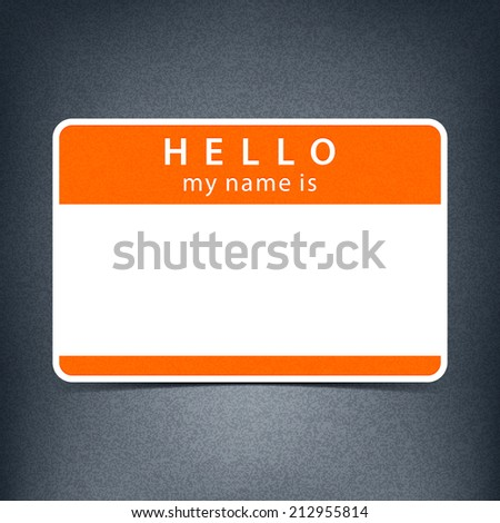 Orange name tag blank sticker HELLO my name is. Rounded rectangular badge with black drop shadow on gray background with noise effect texture. Vector illustration clip-art element for design in 10 eps