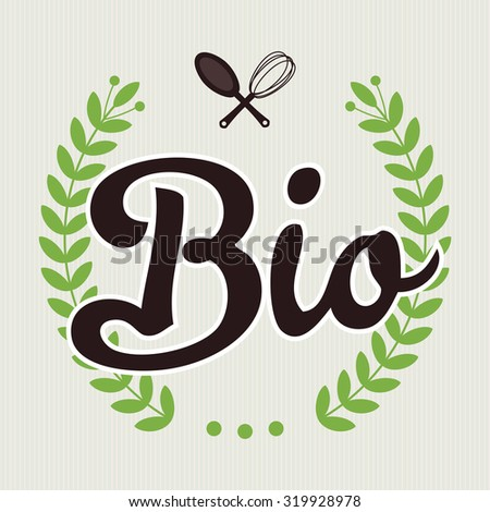 Organic and bio food lettering with Laurel wreath - stock vector