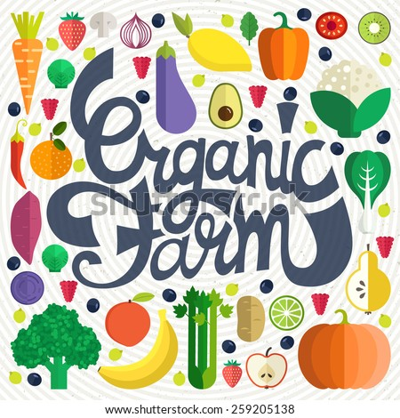 Organic farm vector concept with fruits, vegetables and custom typography. Perfect local farm market advertising or healthy lifestyle illustration.  - stock vector