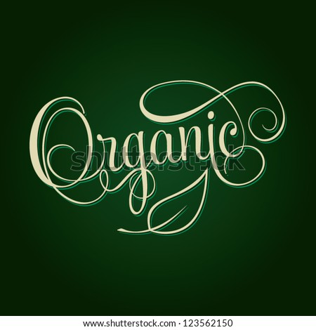 ORGANIC hand lettering, handmade calligraphy, shopping organic concept, vector background - stock vector