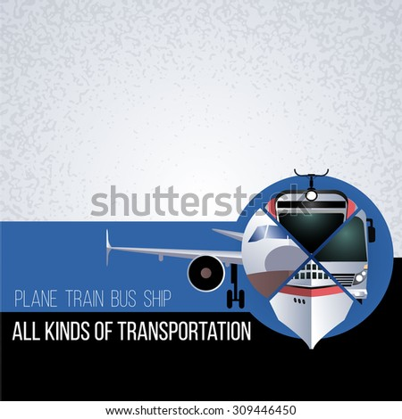 Original collage with different types of transport. The concept for banner, flyer, advertising travel agencies. The plane, bus, train and ship in a circle. Front view. - stock vector