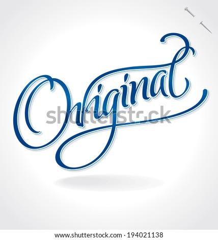 ORIGINAL hand lettering -- handmade calligraphy, vector (eps8) - stock vector