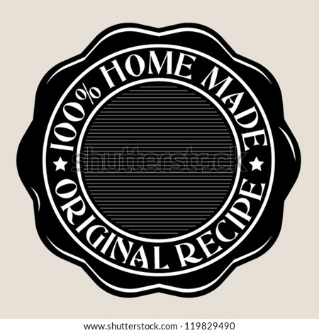 Original Recipe / 100% Home Made Seal - stock vector