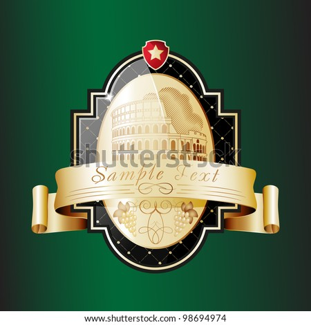 Ornate label with kind on Colosseum (Rome). Grouped for easy editing. Perfect for labels or stickers for wine, beer, champagne, cognac, cologne. In gallery also label with kind on Eiffel tower(Paris). - stock vector