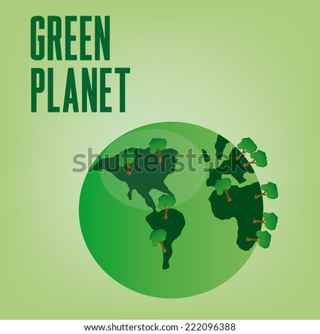 our planet with a lot of trees on a green background with text - stock vector