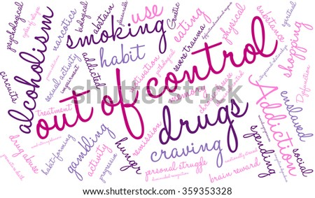 Out Of Control Addiction Word Cloud On a White Background.  - stock vector