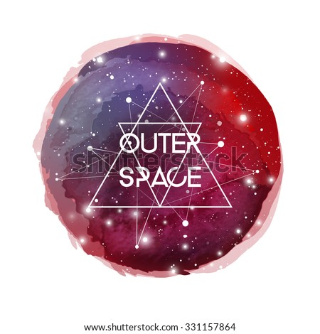 Outer Space futuristic watercolor background. Cosmic watercolor design element. Natural watercolor circle with galaxy pattern, hipster triangles and particles. Scientific watercolor design. - stock vector