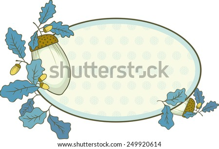 Oval frame with oak leaves and acorns on a white background. - stock vector