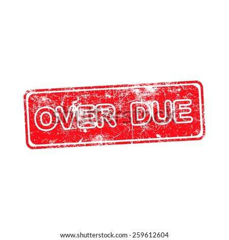 OVERDUE red rubber stamp vector over a white background - stock vector
