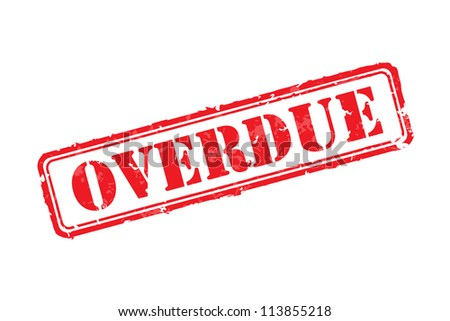 overdue stock images royalty free images vectors shutterstock