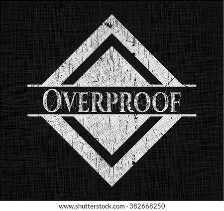 Overproof chalk emblem, retro style, chalk or chalkboard texture - stock vector