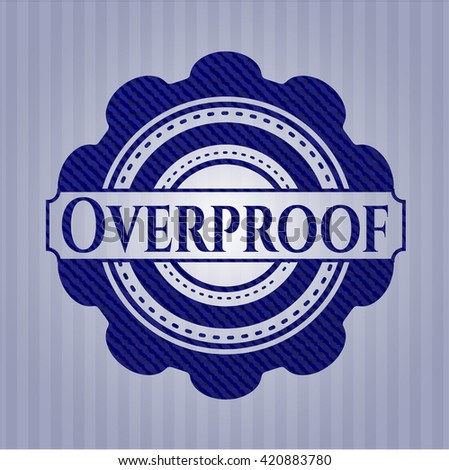 Overproof emblem with jean texture - stock vector