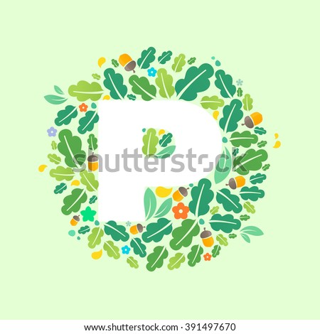 P letter logo in a circle of oak leaves and acorns. Summer font style, vector design template elements for your ecology application or corporate identity. - stock vector