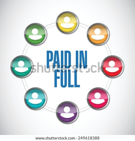 paid in full people diagram illustration design over a white background - stock vector