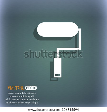 Paint roller sign icon. Painting tool symbol. On the blue-green abstract background with shadow and space for your text. Vector illustration - stock vector