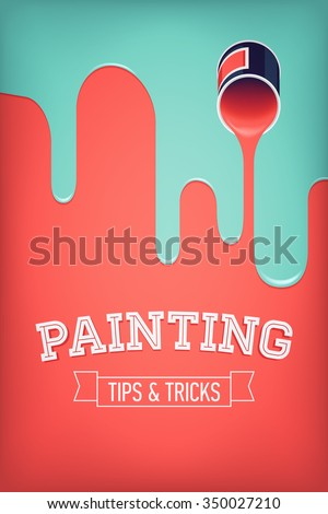 Painting tips and tricks concept abstract illustration with opened paint bucket spilling paint. Ideal for home decor tutorials, DIY project guides, web sites and blogs - stock vector