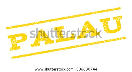 Palau watermark stamp. Text caption between parallel lines with grunge design style. Rubber seal stamp with dirty texture. Vector yellow color ink imprint on a white background.