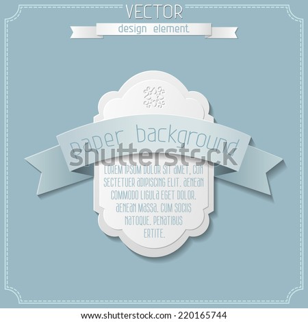 Paper vintage design. Vector background with retro badge in the center. There is place for your text. - stock vector