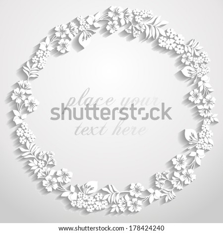 Paper wreath of flowers with shadow on a white  background,  with a place for Your text. Vector illustration. - stock vector