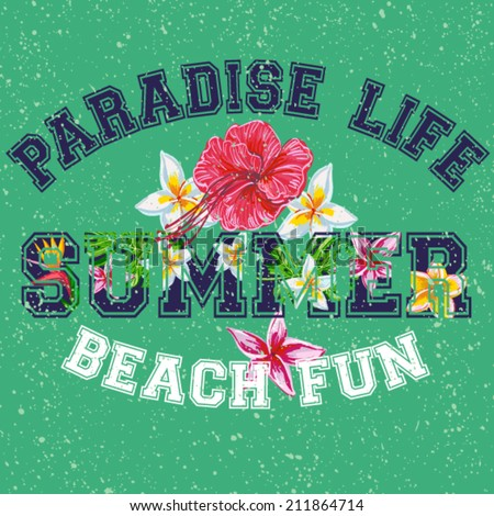 Paradise life, vector floral artwork for girl summer t shirt - stock vector