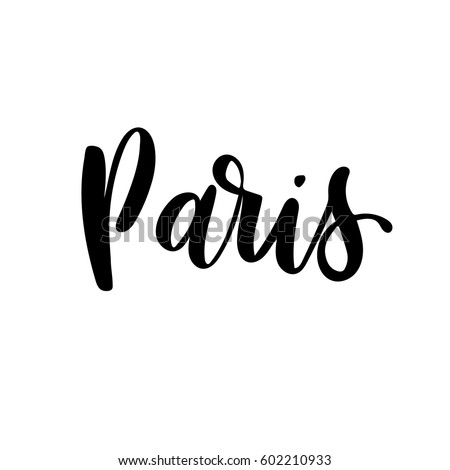 Capital Of France Ink Hand Lettering Modern Brush Calligraphy Isolated On